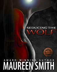 Seducing the Wolf (The Wolf Pack Series Book 6)