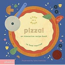 Pizza!: An Interactive Recipe Book (Cook In A Book)