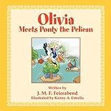 Olivia Meets Ponty the Pelican, J. M. F. Feierabend, 1465301771