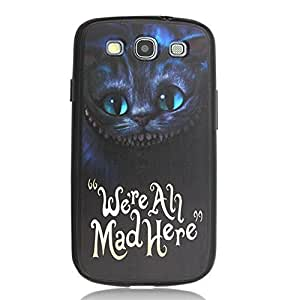 Alice in Wonderland Cheshire Cat,we Are All Mad Here Design Durable Case for Samsung Galaxy S3 I9300 Pc+tpu A2-0045