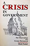 A Crisis in Government, Dick Foster, 0963111299