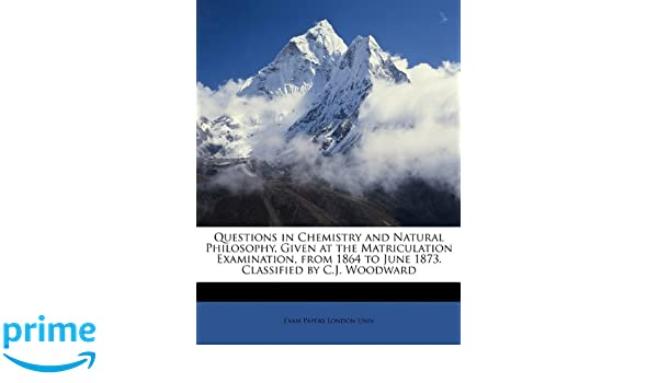 Questions In Chemistry And Natural Philosophy Given At The