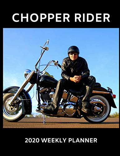 Chopper Rider 2020 Weekly Planner: A 52-Week Calendar For Bikers (Chopper Calendar)