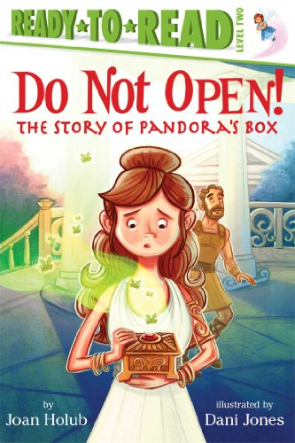 Do Not Open   The Story Of Pandoras Box  Ready To Reads