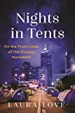 Nights in Tents: On the Front Lines of the Occupy Movement