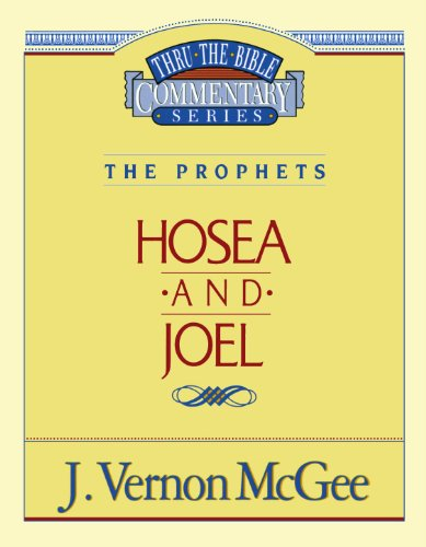 Hosea / Joel - Book #27 of the Thru the Bible