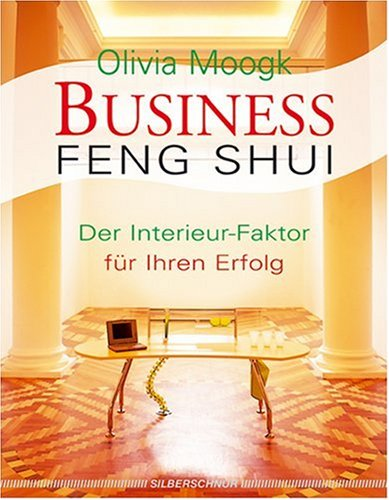 Business-Feng-Shui. Der Interieur-Erfolgsfaktor Gebundenes Buch – 20. Oktober 2003 Olivia Moogk Silberschnur 3898450317 Autogenes Training