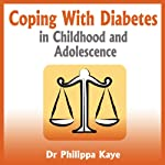 Coping with Diabetes in Childhood and Adolescence: Diabetes Symptoms, Diabetes Diet, Diabetes Care and More | Philippa Kaye