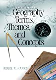 Encyclopedia of Geography Terms, Themes, and Concepts, Reuel R. Hanks, 1598842943
