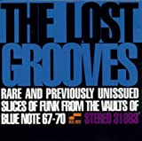 The Lost Grooves: Rare and Previously Unissued Slices of Funk from the Vaults of Blue Note, 1967-70