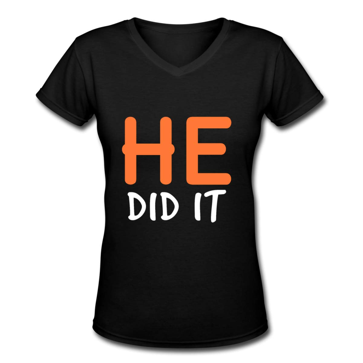 He Did It Women V-Neck Short Sleeve Tshirt