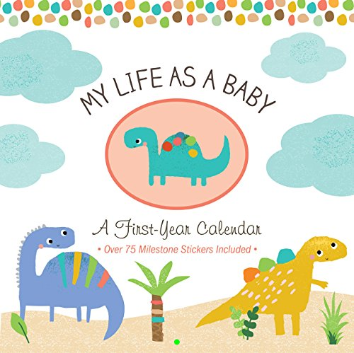 (My Life as a Baby: A First-Year Calendar (Dinosaurs))
