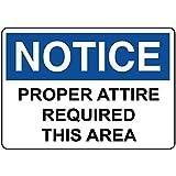 Notice Proper Attire Required Area Aluminum Metal Sign 10 in x 7 in