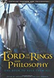 The Lord of the Rings and Philosophy: One Book to Rule Them All (Popular Culture and Philosophy)