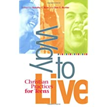 Way To Live Christian Practices For Teens