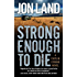 Strong Enough to Die: A Caitlin Strong Novel (Caitlin Strong Novels Book 1)