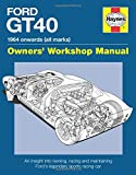 Ford GT40 Owners' Workshop Manual: An insight into owning, racing and maintaining Ford's legendary sports racing car