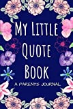 My Little Quotebook: A Parents