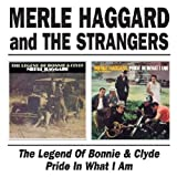 The Legend Of Bonnie And Clyde/Pride In What I Am /  Merle Haggard & The Strangers