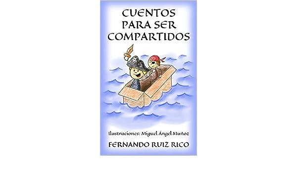 CUENTOS PARA SER COMPARTIDOS: relatos didácticos para niños sobre familia, amistad, respeto, colaboración, profesiones, ecología, responsabilidad, ...