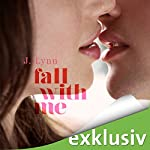 Fall with me (Wait for You 5) | J. Lynn