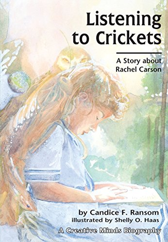 Listening to Crickets: A Story about Rachel Carson (Creative Minds Biographies)