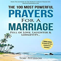 The 100 Most Powerful Prayers for a Marriage Full of Love, Laughter & Longevity