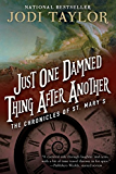 Just One Damned Thing After Another (The Chronicles of St Mary's)