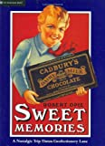 Sweet Memories : A Nostalgic Trip Down Confectionery Lane