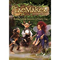Faemaker : Making Fantasy Characters in Polymer Clay