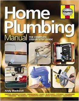 Home Plumbing Manual (New Ed): Amazon.co.uk: Andy Blackwell ...