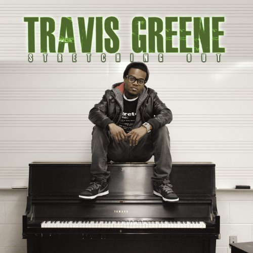 Travis Greene - Stretching Out (2010)