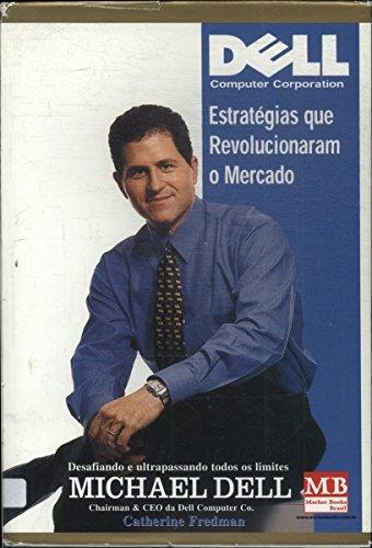 Dell: estratégias que revolucionaram o mercado