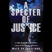 A Specter of Justice: The Sam Blackman Mysteries, Book 5 | Mark de Castrique