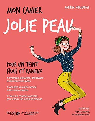 Mon cahier Jolie peau (French Edition)