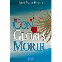 CON GLORIA MORIR (Spanish Edition) Feb 9, 2011