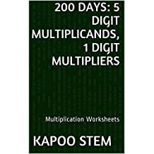 200 Multiplication Worksheets with 5-Digit Multiplicands, 1-Digit Multipliers: Math Practice Workbook (200 Days Math Multiplication Series) (English Edition)