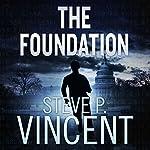 The Foundation: Jack Emery , Book 1 | Steve P. Vincent
