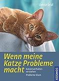 Wenn meine Katze Probleme macht: Katzenverhalten verstehen, Probleme lösen