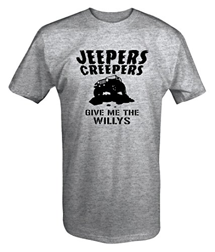 (Jeepers Creepers give me the Willys JEEP Wrangler Custom T shirt - Large )