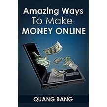 Amazing Ways to Make Money Online