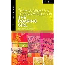 The Roaring Girl (New Mermaids)