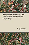 Analysis of Handwriting - an Introduction into Scientific Graphology, H. j. Jacoby and H. J. Jacoby, 1447418956