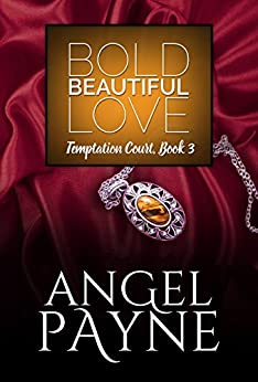 Bold Beautiful Love (Temptation Court Book 3) by [Payne, Angel]