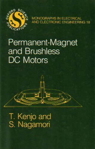 (Permanent-Magnet and Brushless DC Motors (Monographs in Electrical and Electronic Engineering))