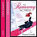 The Runaway Actress Audiobook by Victoria Connelly Narrated by Scarlett Mack