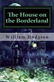 Product picture for The House on the Borderland by William Hope Hodgson