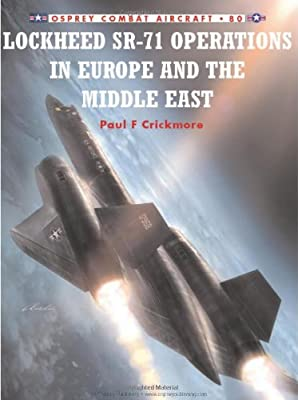 Lockheed SR-71 Operations in Europe and the Middle East (Osprey Combat Aircraft 80)