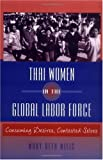 Thai Women in the Global Labor Force, Mary B. Mills, 081352654X
