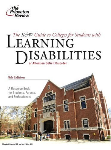 K&W Guide to Colleges for Students with Learning Disabilities, 8th Edition (College Admissions Guides)